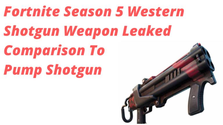 Fortnite Season 5 Western Shotgun Weapon Leaked, Comparison To Pump Shotgun
