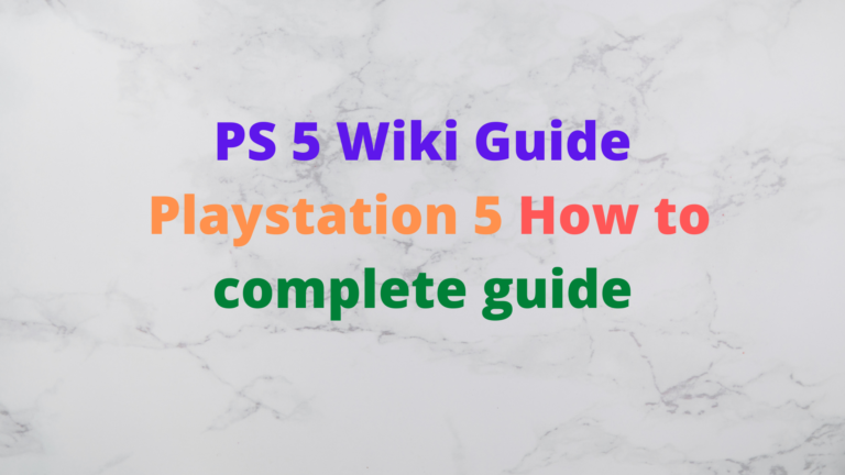 PS5 Wiki Guide: Playstation 5 How to complete guide