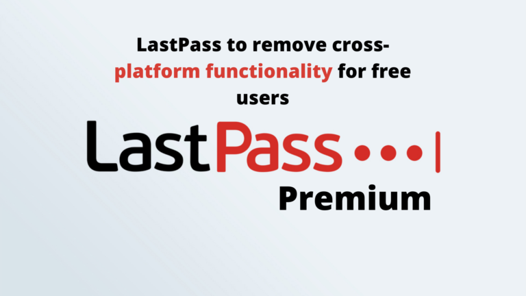 LastPass to remove cross-platform functionality for free users