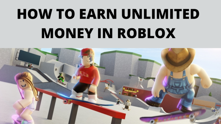 HOW TO EARN UNLIMITED MONEY IN ROBLOX
