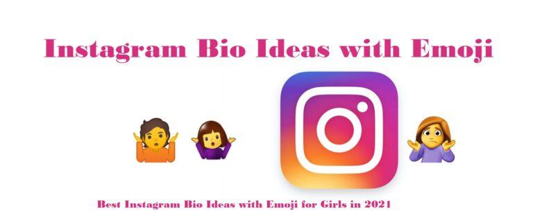 100+ Instagram Bio Ideas with Emoji for Girls to Try in 2021