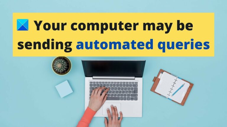 How To Fix: Your computer may be sending automated queries