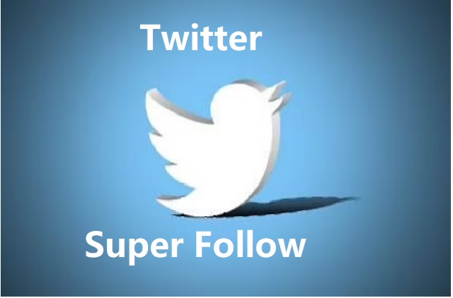 Twitter Opens Applications to Test the Upcoming Features: Super Follows and Ticketed Spaces