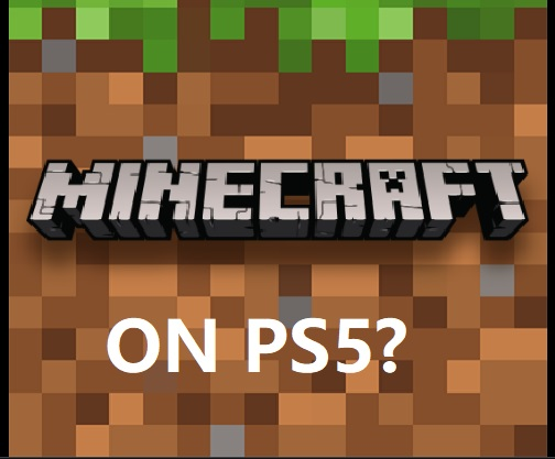 Minecraft PS5 Release Date: Is Minecraft Coming or Not?