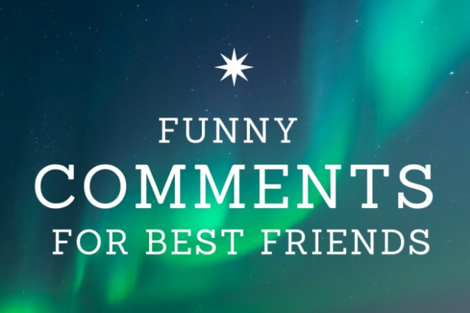 100+ Funny Comments for Friends Pic on Instagram (Exclusive List)